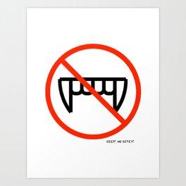 EEP!  No Bitey!!! Art Print