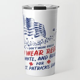 Dont Wear Green St Patricks Day Funny Travel Mug