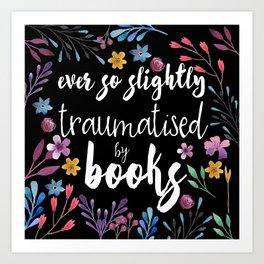 Traumatised By Books Art Print