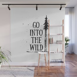 Go Into The Wild Wall Mural