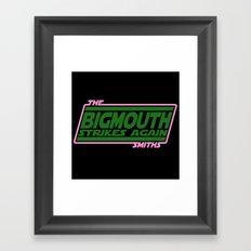 Bigmouth Strikes Again Framed Art Print