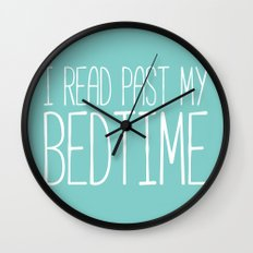 I read past my bedtime. Wall Clock