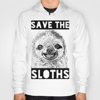 sloths Hoodies featuring Save the Sloths by Gruntleddesign