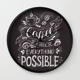Coffee makes everything possible - vintage coffee quotes illustration Wall Clock