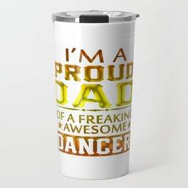 PROUD DAD OF A DANCER Travel Mug