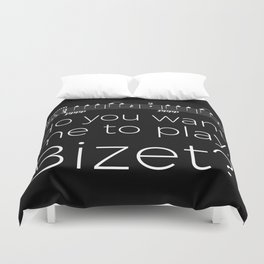 Bassoon - Do you want me to play, Bizet? (black) Duvet Cover