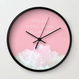 Dream more than you sleep - #daydreamer #lifestyle #buyart Wall Clock