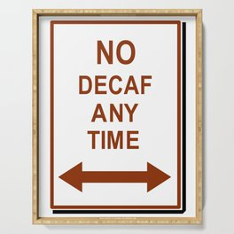 No decaf anytime Serving Tray