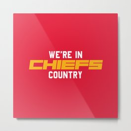 We're in Chiefs Country Metal Print