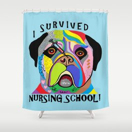 I Survived Nursing School Shower Curtain
