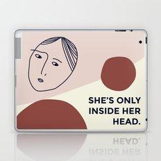 She's only inside her head. Laptop & iPad Skin