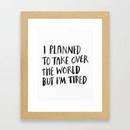 I'm Tired Framed Art Print