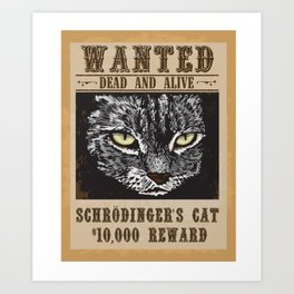 Wanted Dead And Alive Schrodinger's Cat Quantum Mechanic Gift Art Print