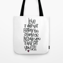 love will not betray you Tote Bag