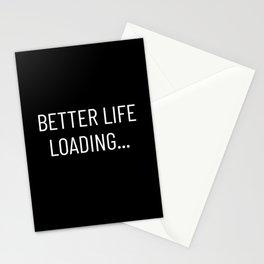 Better Life Loading  - black Stationery Cards