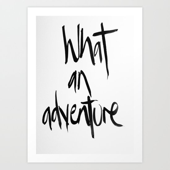What an adventure  Art Print
