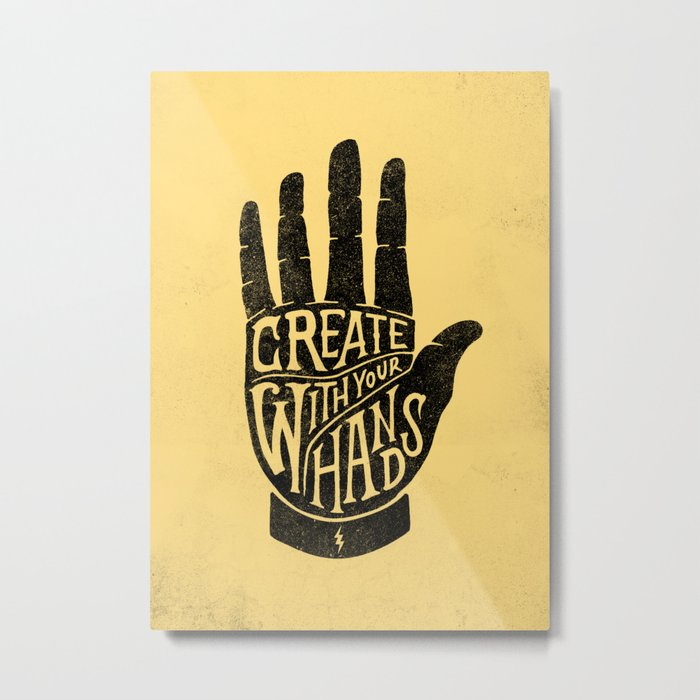 CREATE WITH YOUR HANDS Metal Print