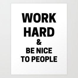 Work Hard Be Nice Print Art Print