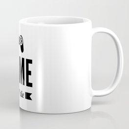 Video game till i die Coffee Mug