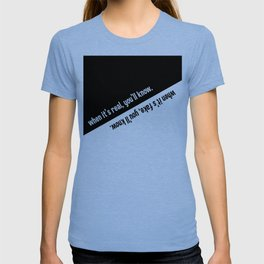 When it's real / fake, you'll know. T-shirt