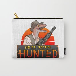 We're Being Hunted Carry-All Pouch