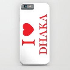 I Love Dhaka Slim Case iPhone 6s