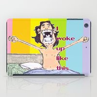 i woke up like this iPad Cases featuring I WOKE UP LIKE THIS by aztosaha