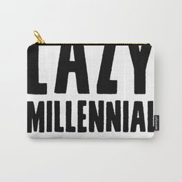 I'M THE LAZY MILLENNIAL FOX NEWS WARNED YOU ABOUT T-SHIRT Carry-All Pouch