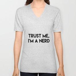 Trust me I'm a nerd Unisex V-Neck