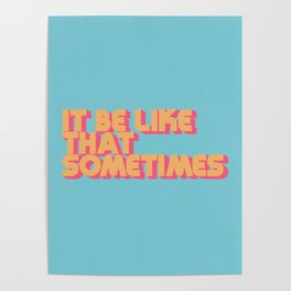 It Be Like That Sometimes - Retro Blue Poster