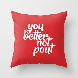 Better Not Pout Throw Pillow