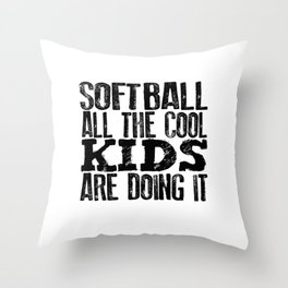 Softball Player Gift Solftball All the Cool Kids Doing It Softball Gifts Throw Pillow