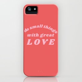 do small things iPhone Case