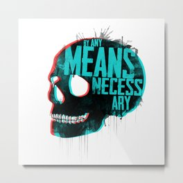 BY ANY MEANS NECESSARY Metal Print