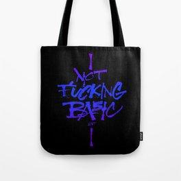 Not Fucking Basic Tote Bag