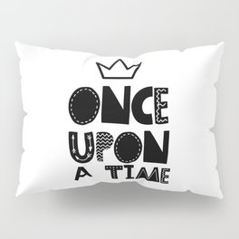 Once Upon a Time. Kids Scandinavian Quote Pillow Sham