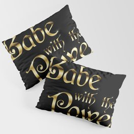 Labyrinth Babe With The Power (black bg) Pillow Sham