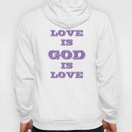 Love is God is  Hoody