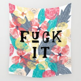 Fuck it Wall Tapestry