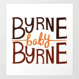 Byrne baby Byrne / Bog Man burning Art Print