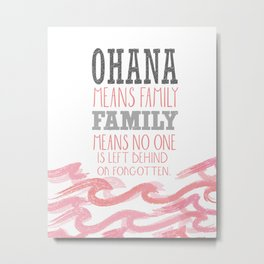 ohana means family.. pink Metal Print