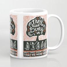 They tried to bury us Mug