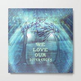 We Love Our Differences B2 Metal Print