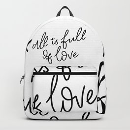 All Is Full Of Love Backpack