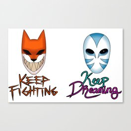 Keep Fighting, Keep Dreaming Canvas Print