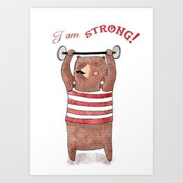 I am strong Art Print