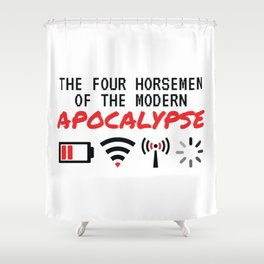 The Four Horsemen Of The Modern Apocalypse Shower Curtain