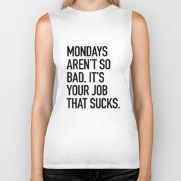 Mondays aren't so bad. It's your job that sucks. Biker Tank