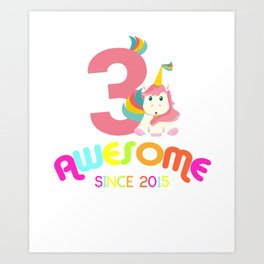 Awesome Since 2015 Unicorn 3rd Birthday Anniversaries Art Print