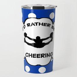 I'd Rather Be Cheering Design in Royal Blue Travel Mug